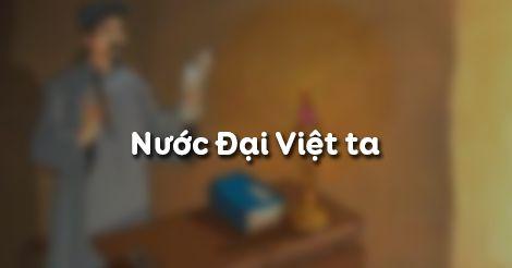 """Top 9 Bài văn phân tích đoạn trích """"Nước Đại Việt ta"""" của Nguyễn Trãi hay nhất 2"""